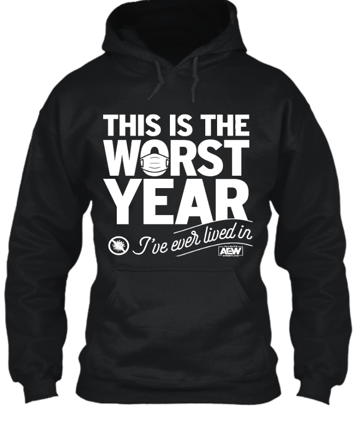 AEW Worst Year Hoodie. - Front