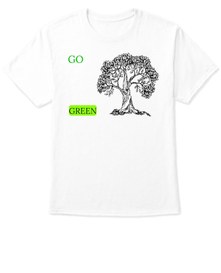 GO GREEN Tees By WhiteHyena - Front