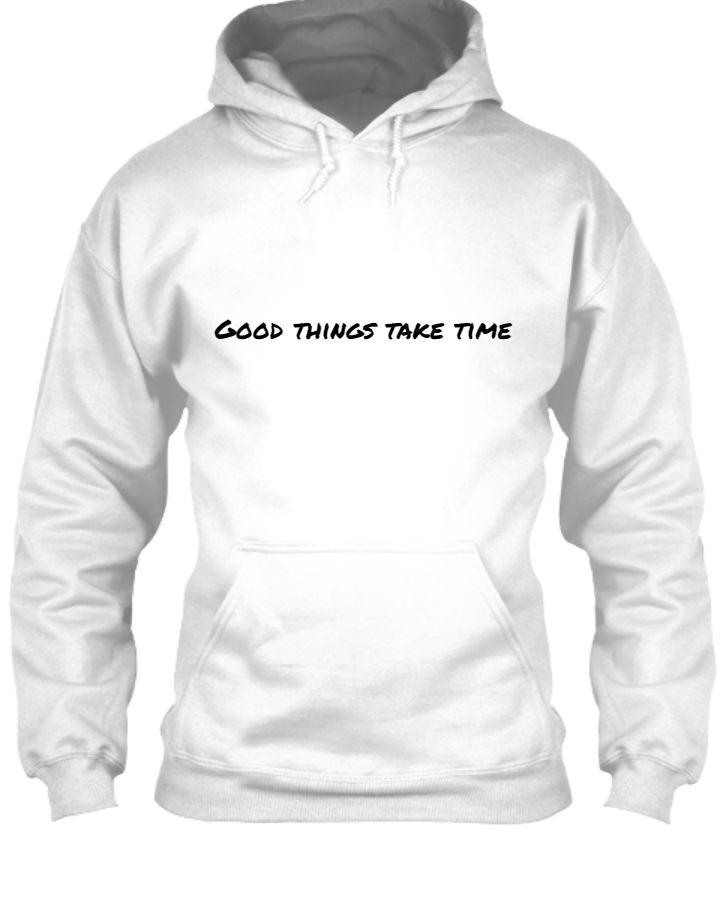 Good things take time - Front