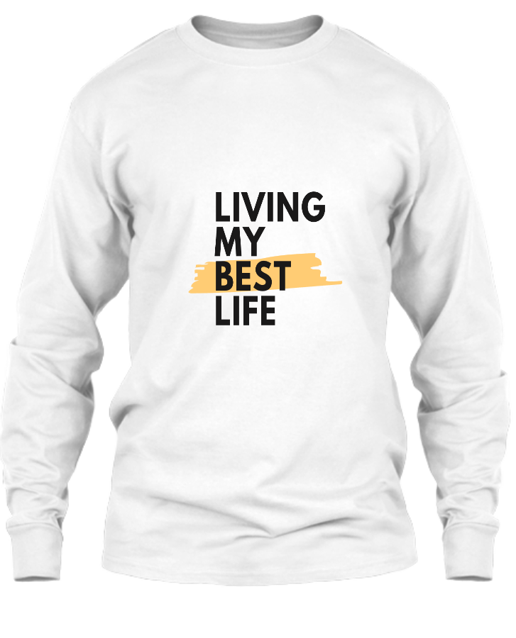 MY BEST LIFE Full Sleeve Tee - Front