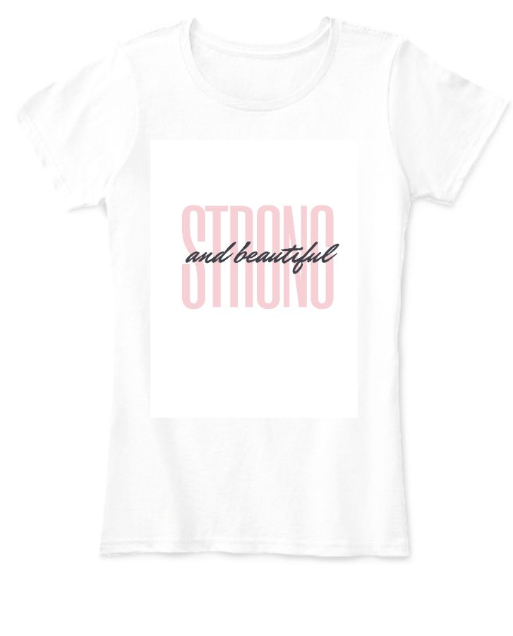Strong and beautiful women's half sleeve t-shirt. - Front