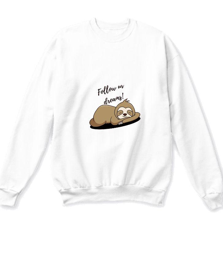 follow ur dreams sweatshirt - Front